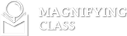Magnifying Class